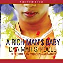 A Rich Man's Baby (       UNABRIDGED) by Daaimah Poole Narrated by Kim Brockington