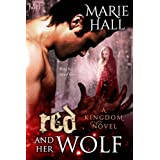 Red and Her Wolf (Kingdom Series Book 3) ~ Marie Hall