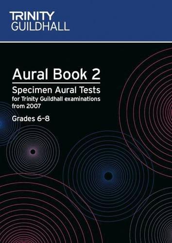 Aural: Aural: Specimen Aural Tests for Trinity College London Exams from 2007 (Trinity College London Theory of Music)