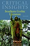 Critical Insights: Southern Gothic: P...