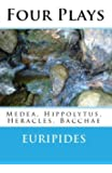 Four Plays: Medea, Hippolytus, Heracles, Bacchae