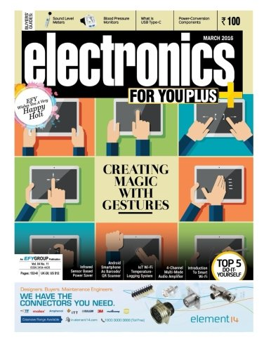 Electronics For You, March 2016: March 2016: Volume 48