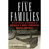 Five Families: The Rise, Decline, and Resurgence of America's Most Powerful Mafia Empires ~ Selwyn Raab