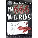 In 666 Words (Late Night Horrors) ~ Michael E. Grant