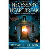 Necessary Heartbreak: A Novel of Faith and Forgivenessby Michael J Sullivan