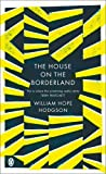 The House on the Borderland (Penguin Classics) (0141038748) by Hodgson, William Hope