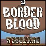 Border Blood | T. T. Flynn