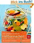 Das Genie�er-Handbuch Haltbarmachen:...