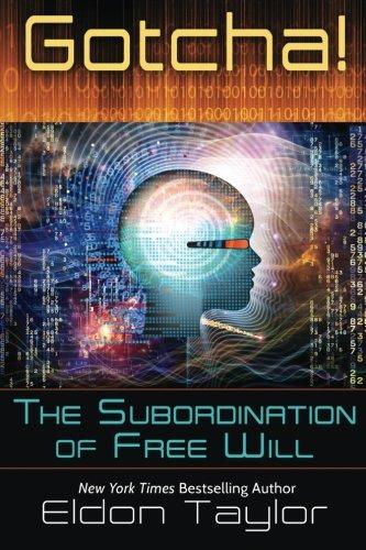Gotcha!: The Subordination of Free Will PDF