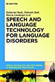 img - for Speech and Language Technology for Language Disorders (Speech Technology and Text Mining in Medicine and Healthcare) book / textbook / text book