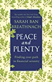 Peace and Plenty: Finding Your Path to Financial Security. Sarah Ban Breathnach (0552165026) by Ban Breathnach, Sarah