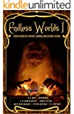 Endless Worlds Volume I: Seven Stories of Fantasy, Horror, and Science Fiction