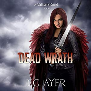 Dead Wrath: Valkyrie, Book 4 Hörbuch von T.G. Ayer Gesprochen von: Hollie Jackson