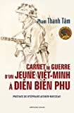 echange, troc Pham Thanh Tâm - Carnet de guerre d'un jeune Viêt-Minh à Diên Biên Phu: 21 février-28 août 1954