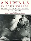 img - for Animals in Four Worlds: Sculptures from India 1st edition by Snead, Stella (1989) Hardcover book / textbook / text book