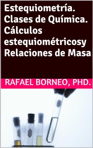 Estequiometría. Clases de Química. Cálculos Estequiométricos y Relaciones de Masa (CLASES DE QUIMICA nº 1)