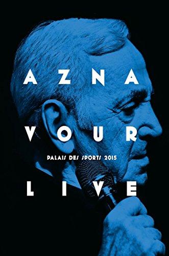 Charles Aznavour - Aznavour Live: Palais Des Sports 2015 - Zortam Music