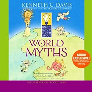 Don't Know Much About World Myths | [Kenneth C. Davis]