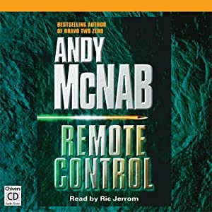 Remote Control: Nick Stone, Book 1 | [Andy McNab]