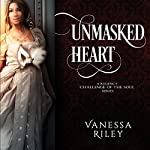Unmasked Heart: Challenge of the Soul Book 1 | Vanessa Riley
