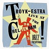 Troykestra (Live At Cheltenham 2013 Jazz Festival)