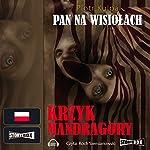Krzyk Mandragory (Pan na Wisiolach 2) | Piotr Kulpa