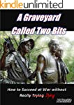 A Graveyard Called Two Bits: How to S...