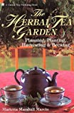img - for The Herbal Tea Garden: Planning, Planting, Harvesting & Brewing by Marcin, Marietta Marshall (1993) Paperback book / textbook / text book