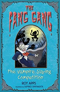 The Vampire Slaying Competition (Fang Gang) Roy Apps and Sumiko Shimakata