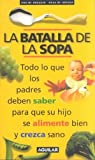 img - for La Batalla de la Sopa = The Battle of the Soup (Spanish Edition) book / textbook / text book