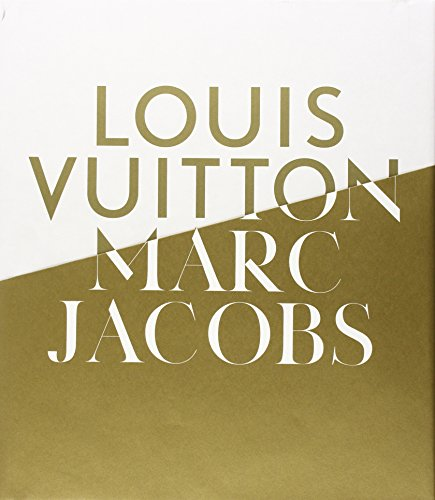 Louis Vuitton, Marc Jacobs: In Association with the Musee des Arts Decoratifs, Paris (E)