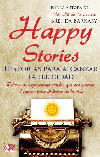 Happy Stories: Historias para alcanzar la felicidad (Spanish Edition)
