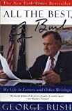 All the Best, George Bush: My Life in Letters and Other Writings (0743200411) by George H.W. Bush