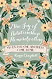 img - for The Joy of Relationship Homeschooling: when the one anothers come home book / textbook / text book