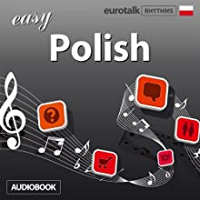 Rhythms Easy Polish Audiobook by  EuroTalk Ltd Narrated by Jamie Stuart