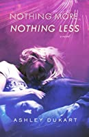 Nothing More, Nothing Less [Kindle Edition]