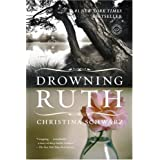 Drowning Ruth: A Novel (Oprah's Book Club) ~ Christina Schwarz