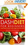 Dash Diet For Beginners: Lower Blood...