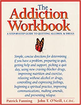 The Addiction Workbook: A Step-by-Step Guide for Quitting Alcohol and ...