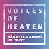 Eric Robertson Voices of Heaven