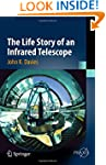 The Life Story of an Infrared Telesco...