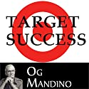 Target Success  by Og Mandino Narrated by Og Mandino