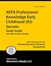 AEPA Professional Knowledge - Early Childhood (93) Secrets Study Guide: AEPA Test Review for the Arizona Educator Proficiency Assessments