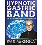 [ The Hypnotic Gastric Band ] [ THE HYPNOTIC GASTRIC BAND ] BY McKenna, Paul ( AUTHOR ) Jan-03-2013 Paperback Paul McKenna