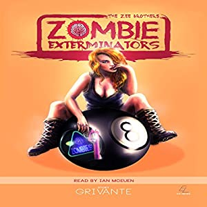 The Zee Brothers: Zombie Exterminators Audiobook