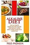 Alkaline Diet: The Ultimate Alkaline...