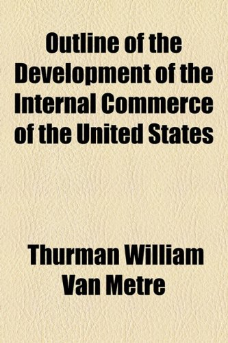 Outline of the Development of the Internal Commerce of the United States