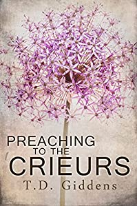 Preaching To The Crieurs: A Women's Saga by T.D. Giddens ebook deal