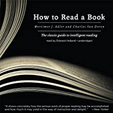 How to Read a Book (       UNABRIDGED) by Mortimer J. Adler, Charles Van Doren Narrated by Edward Holland