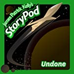 Undone | James Patrick Kelly